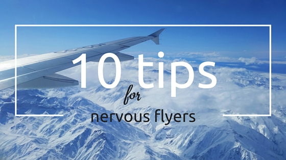 10 tips to make your flights more pleasant if flying makes you nervous.