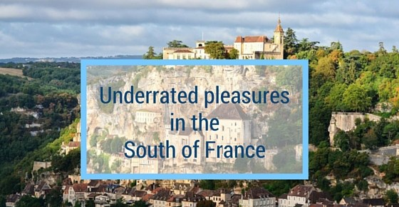 Underrated pleasures in the South of France