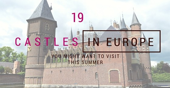 19 most beautiful castles in Europe you must visit