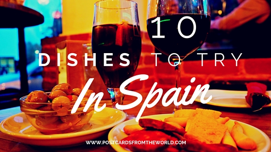 Spain for foodies. Dishes you must try while in Spain.