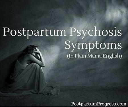 Postpartum Psychosis Symptoms in Plain Mama English