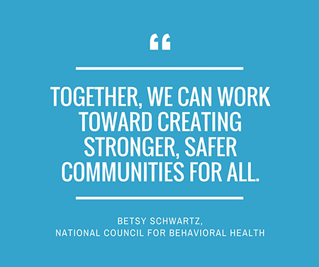 Together, We Can Work Toward Creating Stronger, Safer Communities for All. -Betsy Schwartz