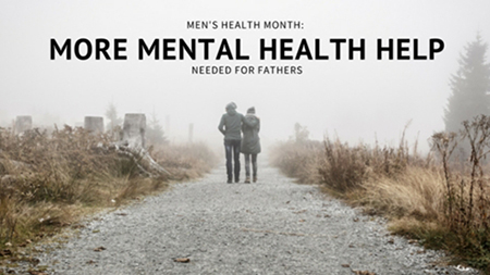 Men's Health Month: More Mental Health Help Needed for Fathers