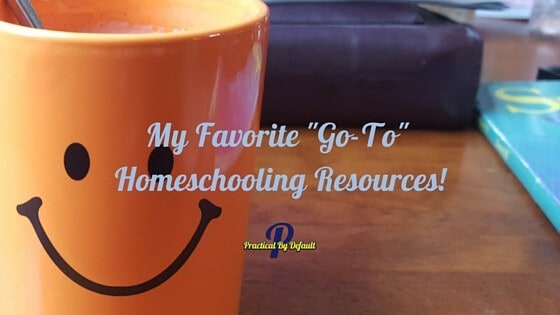 """My Favorite """"Go-To"""" Homeschooling Resources"""