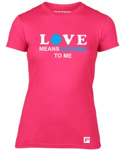 Tricou - Love means nothing roz solo