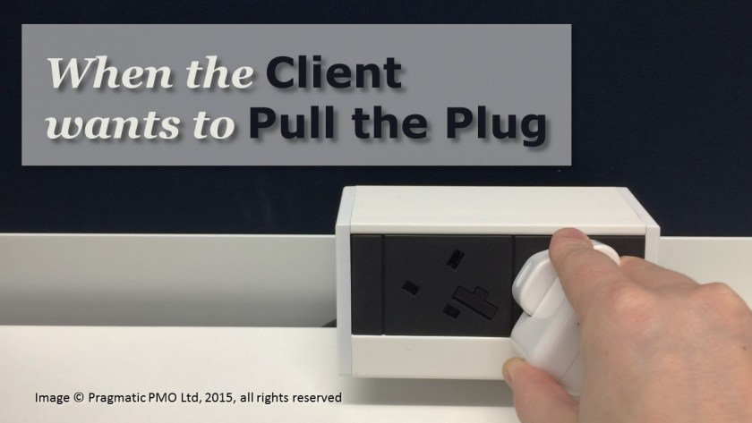 When the Client wants to Pull the Plug