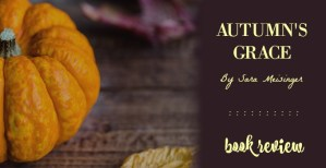 Autumn's Grace by Sara Meisinger :: Book Review