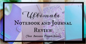Ultimate Notebook and Journal Review (Your Ultimate Planner Series)