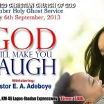 LIVE blogging of September Holy Ghost Service – GOD WILL MAKE YOU LAUGH – 2013