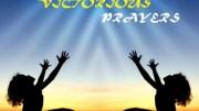 VIOLENT VICTORIOUS PRAYERS!