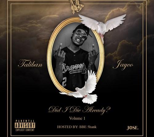 Jayco – Did I Die Already ? Mixtape Hosted by @BigBank5hank |@TalibanJayco