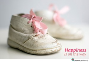 happiness is on the way - happy quotes for pregnancy