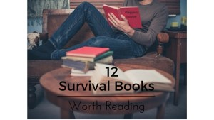 12 Survival Books Worth Reading