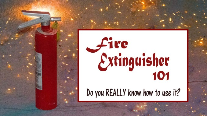 Fire Extinguishers 101 - steps to use a fire extinguisher