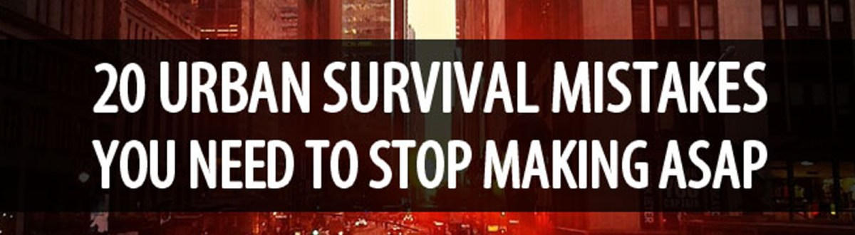 20 Urban Survival Mistakes You Need to Stop Making ASAP