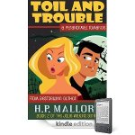 Book Review: &#8220;Toil and Trouble&#8221; by H.P. Mallory