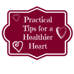 Take Care of Your Heart With Practical Tips for a Healthy Heart