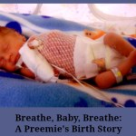 Breathe, Baby, Breathe: Jacob&#8217;s Birth Story #FirstMoments
