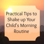 Tips to Shake up Your Child's Wake Up Routine