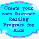 Create Your Own Summer Reading Program for Kids