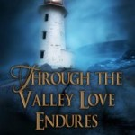 Through the Valley Love Endures Book Tour: $25 Amazon GC Giveaway + Much More!