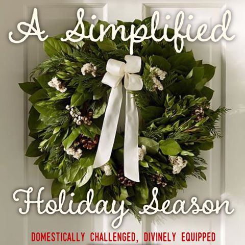 Simplified Holiday Season - ideas and encouragement for a more simple and peaceful holiday