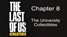 The last of us chapter 8 the university collectibles ps4trophies the last of us chapter 8 the university collectibles aloadofball Choice Image