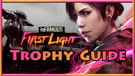 infamous first light trophy guide roadmap