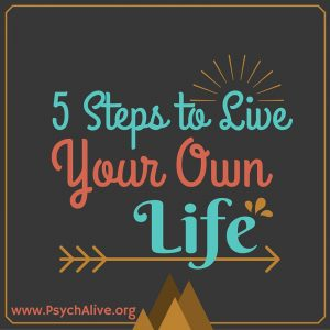 Live Your Own Life: How to Create the Life of Your Dreams