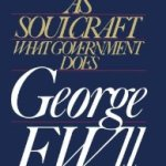 """Statecraft as Soulcraft: What Government Does"" by George Will"