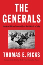Book Review | The Generals: American Military Command from World War II to Today by Thomas E. Ricks