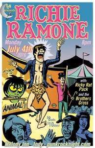 July 4 – RICHIE RAMONE! With The Brothers Gross and The Ricky Rat Pack! @ The Melody Inn |  |  |
