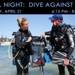 APRIL 14:  SOCIAL NIGHT – DIVE AGAINST DEBRIS CLASS
