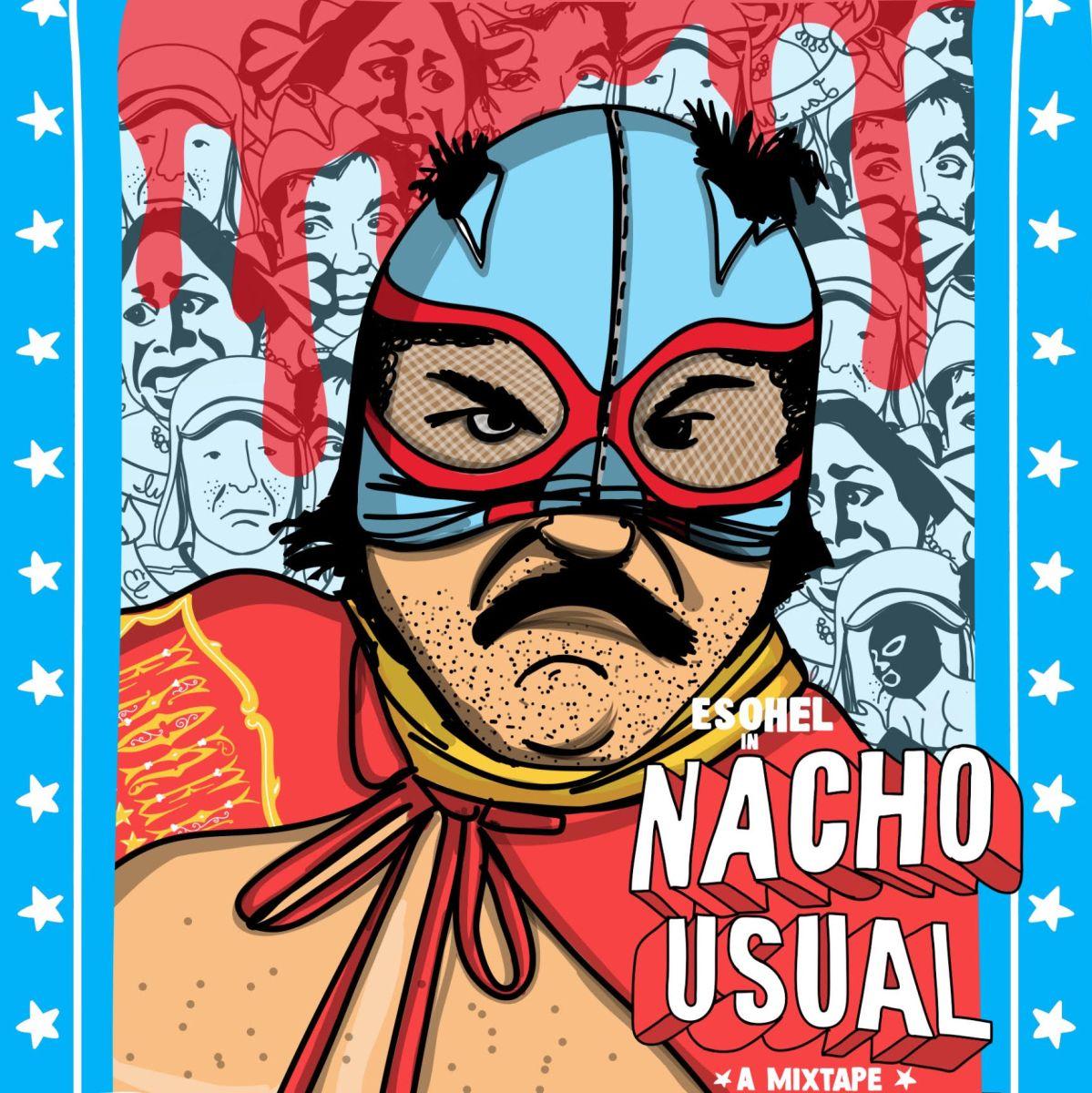 New Mixtape: Esohel - 'Nacho Usual'