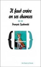 François Szabowski - Il faut croire en ses chances