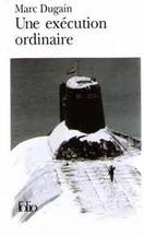 Marc Dugain - Une exécution ordinaire