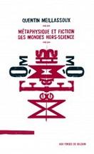 Quentin Meillassoux - Métaphysique et fiction des mondes hors-science
