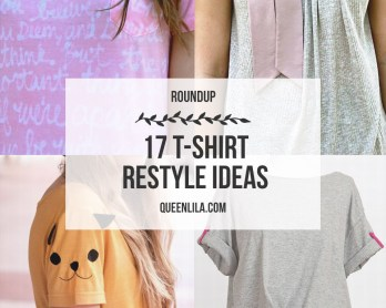 17 t-shirt restyle ideas. Click through for the roundup! | Queen Lila
