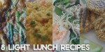 8 Light Lunch Recipes