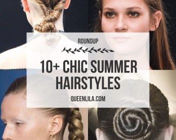 10+ Chic Summer Hairstyles. Click through for the roundup! | Queen Lila