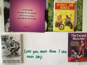 A note and magnets, all from my sister, all hanging together on my fridge.