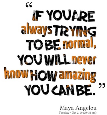 Normal, según Maya Angelou