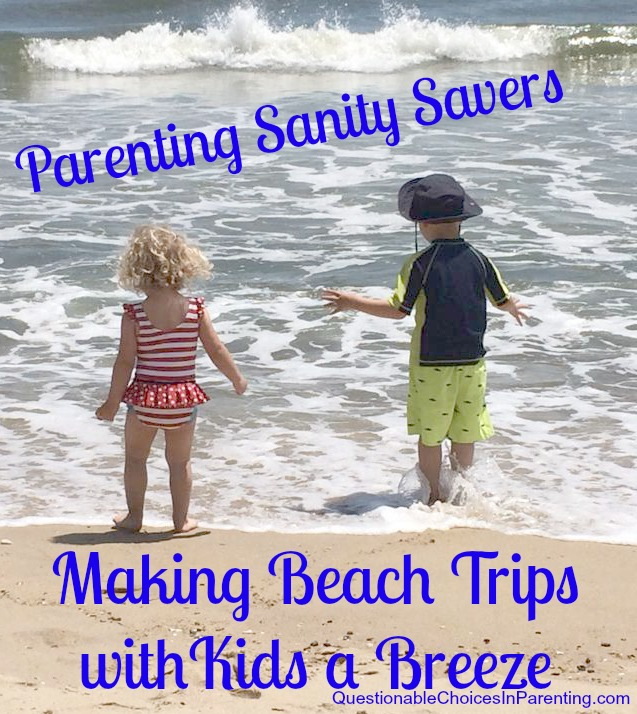 Parenting Sanity Savers Making Beach Trips With Kids A Breeze