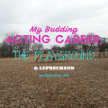 My acting career and the playground