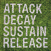Simian Mobile Disco - Attack Decay Sustain Release