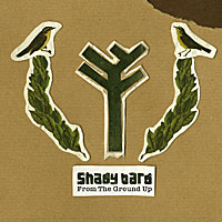 Shady Bard - From The Ground Up