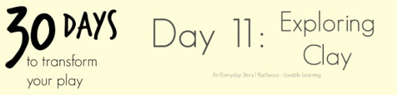 30-Days-to-Transform-Your-Play-Day-11-Exploring-Clay-An-Everyday-Story