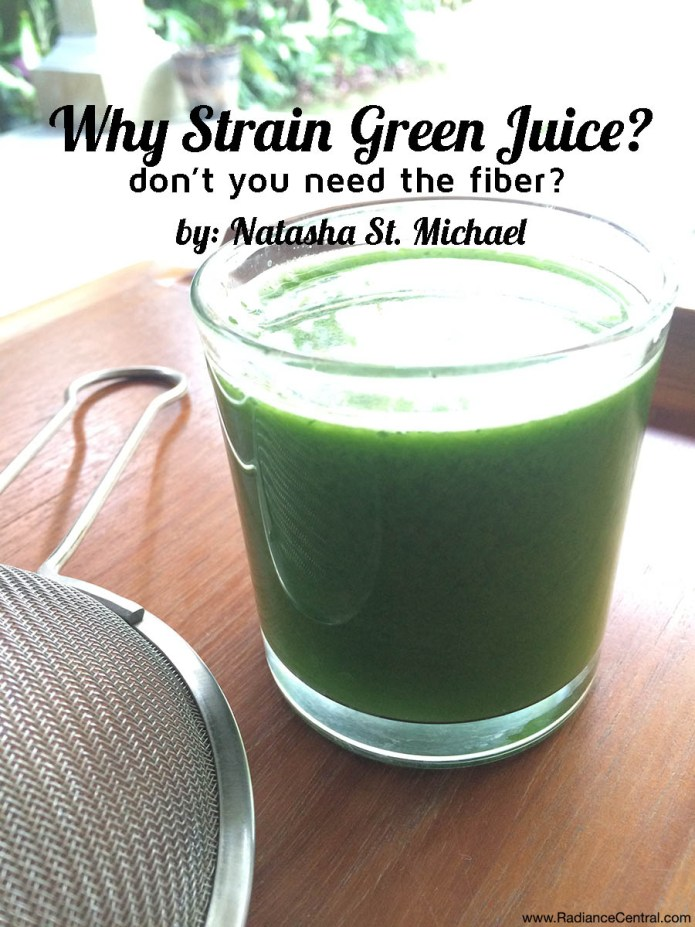 Why Strain Green Juice? - www.RadianceCentral.com