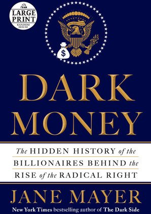 Jane Mayer on the Hidden Billionaires of the Radical Right