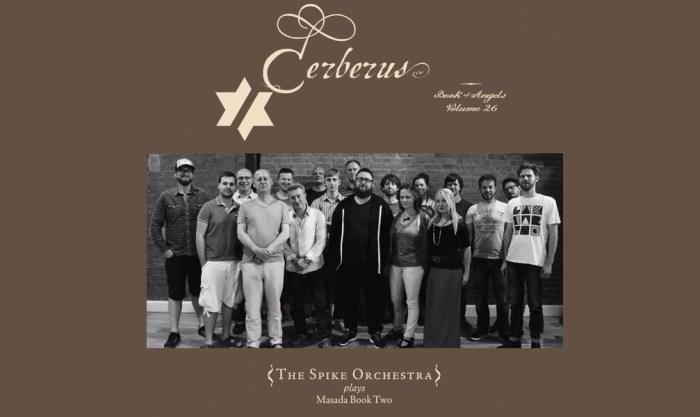 The Spike Orchestra, la Big Band de Masada en el Book of Angels vol. 26